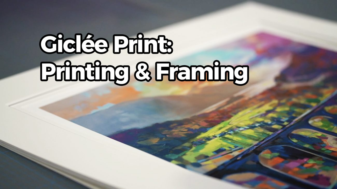 Behind the Scenes: Printing and Framing my Giclee Prints